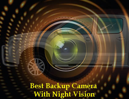 best backup camera with night vision reviews