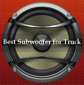 best subwoofer for truck reviews