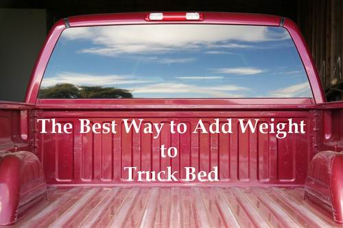 best way to add weight to truck bed manual