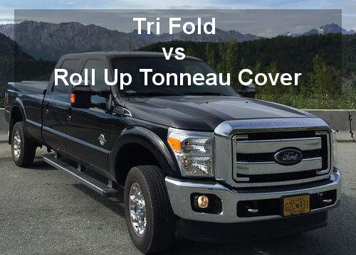 tri fold vs roll up tonneau cover