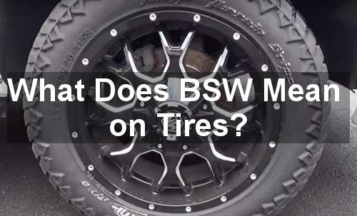 what does bsw mean on tires